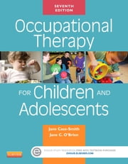 Occupational Therapy for Children and Adolescents ebook by Jane Case-Smith,Jane Clifford O'Brien