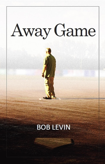 Away Game ebook by Bob Levin