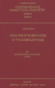 Analysis of Substances in the Gaseous Phase ebook by E. Smolkova-Keulemansova,L. Feltl