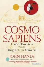 Cosmosapiens: Human Evolution from the Origin of the Universe ebook by John Hands