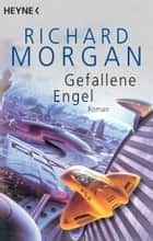Gefallene Engel - Roman ebook by Richard Morgan, Christopher Moore, Wolfgang Jeschke,...