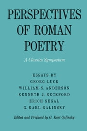 Perspectives of Roman Poetry - A Classics Symposium ebook by Karl Galinsky