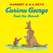 Curious George Feeds the Animals ebook by H. A. Rey