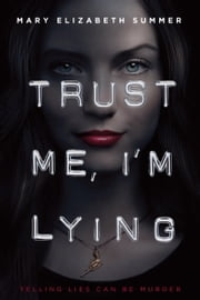 Trust Me, I'm Lying ebook by Mary Elizabeth Summer