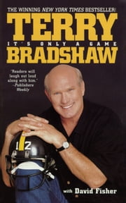 It's Only a Game ebook by Terry Bradshaw,David Fisher