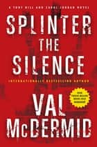 Splinter the Silence ebook by Val McDermid