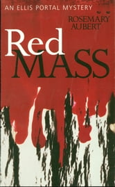 Red Mass - An Ellis Portal Mystery ebook by Rosemary Aubert