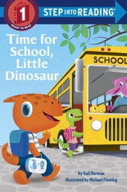 Time for School, Little Dinosaur ebook by Gail Herman,Michael Fleming