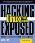 Hacking Exposed Linux - Linux Security Secrets and Solutions eBook by ISECOM