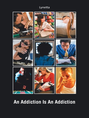 An Addiction Is an Addiction ebook by Lynetta