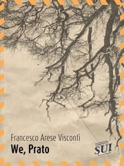 We, Prato ebook by Francesco Arese Visconti