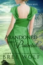 Abandoned & Protected ebook by Bree Wolf
