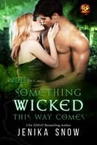 Something Wicked This Way Comes ebook by Jenika Snow