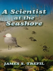 A Scientist at the Seashore ebook by James Trefil