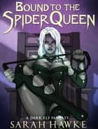 Bound to the Spider Queen ebook by Sarah Hawke