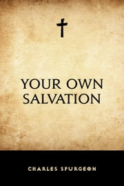Your Own Salvation ebook by Charles Spurgeon