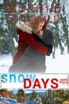 Snow Days ebook by Melanie Shawn