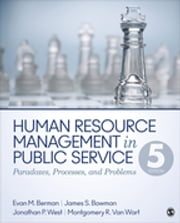 Human Resource Management in Public Service - Paradoxes, Processes, and Problems ebook by Evan M. (Michael) Berman,Dr. James S. Bowman,Dr. Jonathan P. West,Dr. Montgomery R. Van Wart