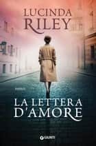 La lettera d'amore ebook by Lucinda Riley