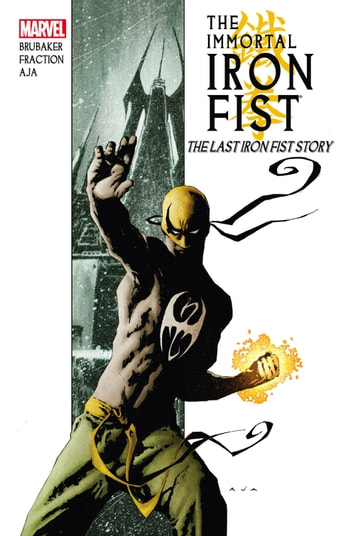 Immortal Iron Fist Vol. 1: The Last Iron Fist Story ebook by Ed Brubaker,Matt Fraction