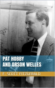 Pat Hobby and Orson Welles ebook by F. Scott Fitzgerald