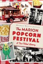 Marion Popcorn Festival, The ebook by Michelle Rotuno-Johnson