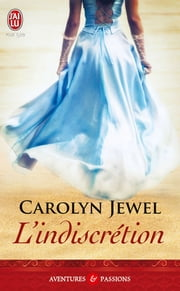 L'indiscrétion ebook by Carolyn Jewel