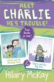 Charlie and the Haunted Tent and Charlie and the Big Snow ebook by Hilary McKay