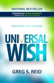 Universal Wish - Everybody Has a Dream ebook by Greg S. Reid