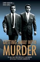 Getting Away With Murder - The Kray Twins were convicted of four murders but in reality the deaths numbered ten ebook by Craig Caball & Lenny Hamilton