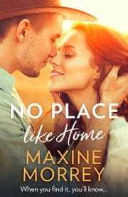 No Place Like Home ebook by Maxine Morrey