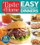 Taste of Home Easy Weeknight Dinners - 316 Family Favorites: An Entree for Every Weeknight of the Year! ebook by Editors of Taste of Home