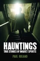 Hauntings ebook by Paul Roland