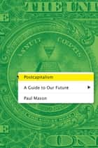 Postcapitalism ebook by Paul Mason