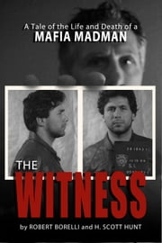 The Witness ebook by Robert Borelli,H Scott Hunt