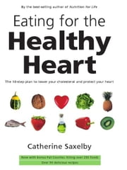 Eating For The Healthy Heart ebook by Catherine Saxelby