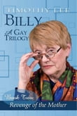 Revenge of the Mother: Billy: A Gay Trilogy - Book Two
