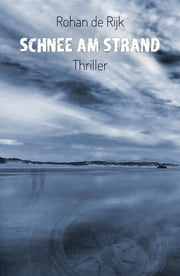 Schnee am Strand eBook by Rohan de Rijk