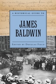 A Historical Guide to James Baldwin ebook by Douglas Field