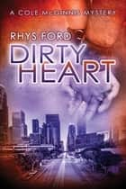 Dirty Heart ebook by Rhys Ford
