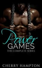 Power Games: The Complete Series ebook by
