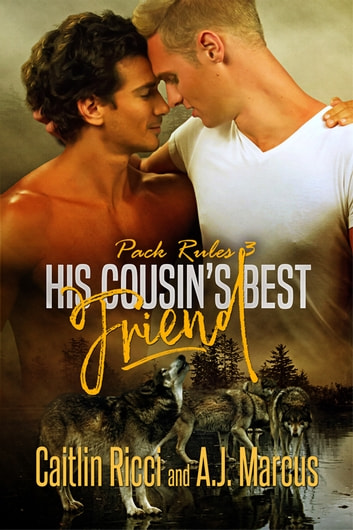 His Cousin's Best Friend ebook by Caitlin Ricci,A.J. Marcus