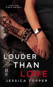 Louder Than Love ebook by Jessica Topper