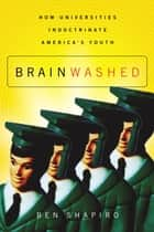 Brainwashed ebook by Ben Shapiro