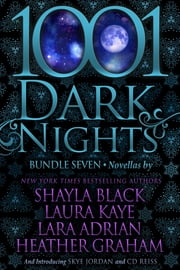 1001 Dark Nights: Bundle Seven eBook by Shayla Black, Laura Kaye, Lara Adrian,...