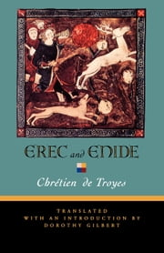 Erec and Enide ebook by de Troyes, Chrétien
