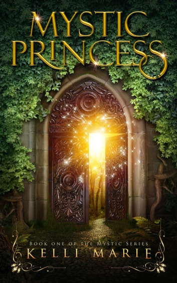 Mystic Princess ebook by Kelli Marie