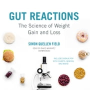 Gut Reactions - The Science of Weight Gain and Loss audiobook by Simon Quellen Field