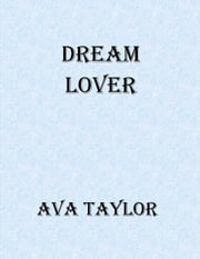 Dream Lover ebook by Ava Taylor