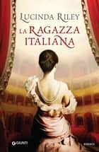 La ragazza italiana eBook by Lucinda Riley